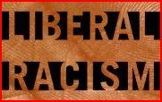 liberal-racism