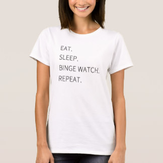 eat_sleep_binge_watch_repeat_t_shirt-r76690e22d75947d688bf968364d2205a_k2gml_324